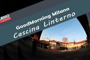 "24 luglio: ""Good Morning Milano con Cascina Linterno"""
